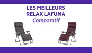 Comparatif des meilleurs fauteuils relax Lafuma