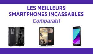 Comparatif des meilleurs smartphones incassables