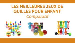 Comparatif des meilleurs jeux de quilles pour enfant