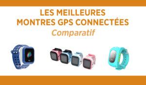 Comparatif des meilleures montre GPS connectées pour enfant