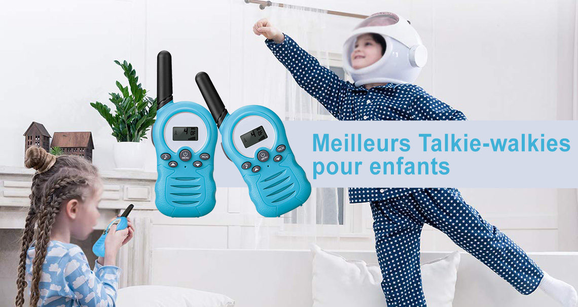 Guide achat des meilleurs talkie walkies pour enfants