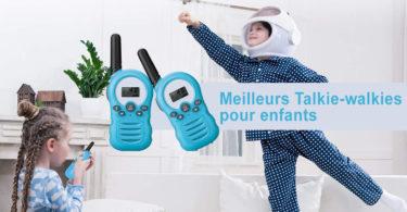 guide achat meilleurs talkie walkies pour enfants - tests avis et comparatif