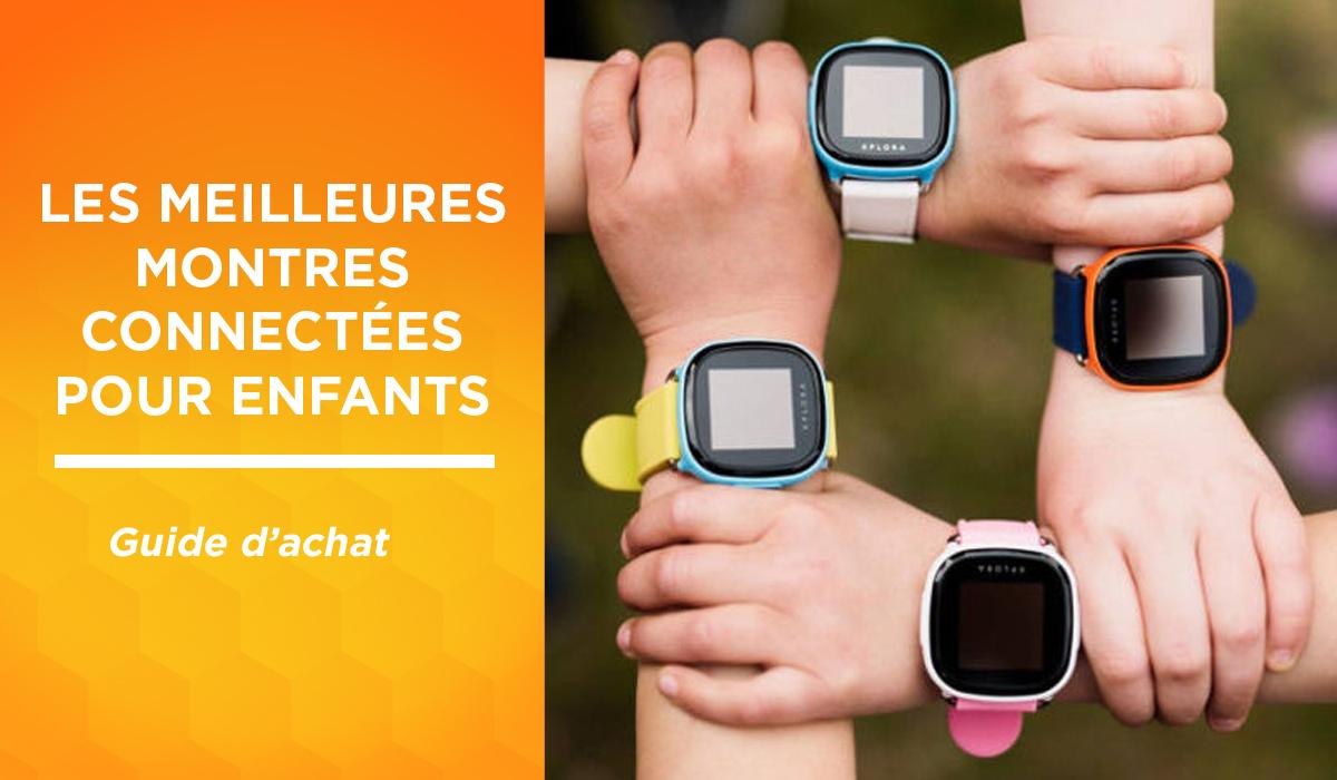 Meilleure montre GPS connectée pour enfant