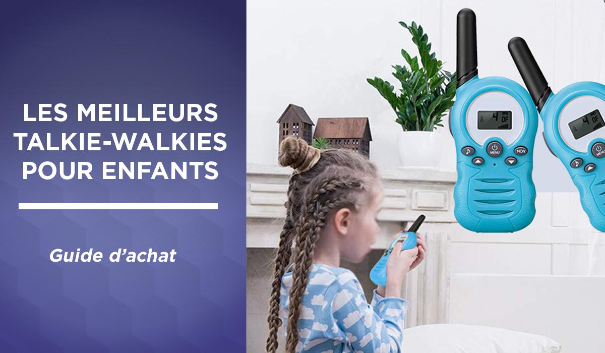 Meilleur talkie-walkie pour enfant