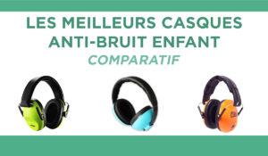 Comparatif des meilleurs casques anti-bruit pour enfant