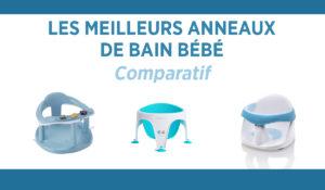 Comparatif des meilleurs anneaux de bain bébé
