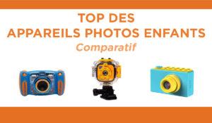 Comparatif des meilleurs appareils photos pour enfants