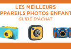 Meilleur appareil photo numérique enfants : notre comparatif