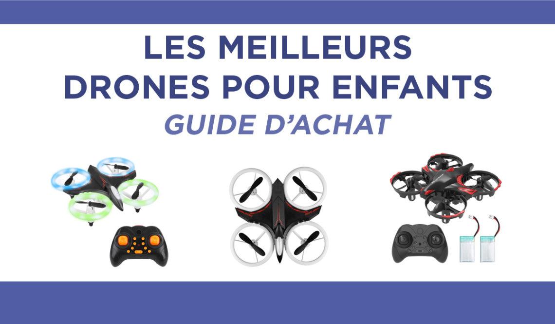 Meilleurs drones pour enfants : guide d'achat comparatif