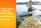 Meilleur stand up paddle gonflable