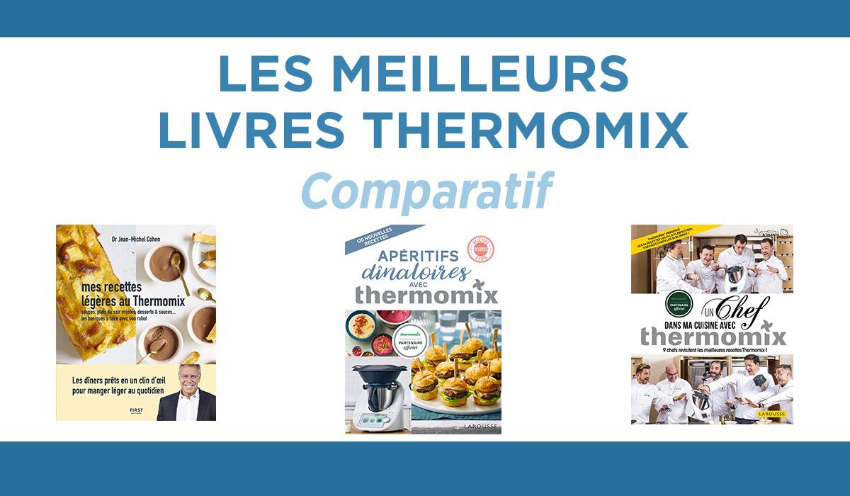 Les Meilleurs Livres De Recettes Thermomix Guide D Achat