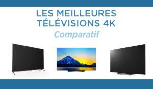 Comparatif des meilleures télévisions 4K